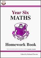 Year Six Maths: Homework Book by Cgp Books