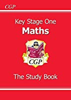 Key Stage One Maths: The Study Book by Cgp…