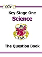 Key Stage One Science: The Question Book by…