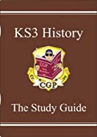 KS3 History: The Study Guide by Cgp Books