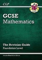GCSE Mathematics: The Revision Guide -…