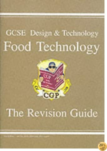 GCSE Design and Technology Food Technology: Revision Guide