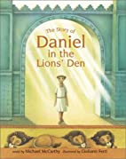 The Story of Daniel in the Lion's Den by…