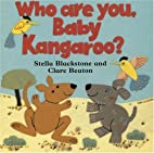 Who Are You, Baby Kangaroo? by Stella…