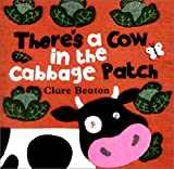 Blackstone, Stella: There's a Cow in the Cabbage Patch