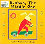 McUllough, Sharon Pierce: Bunbun, the Middle One