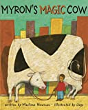 Newman, Marlene: Myron's Magic Cow