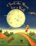 Carolyn Curtis: I Took the Moon for a Walk