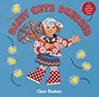 Daisy Gets Dressed by Clare Beaton