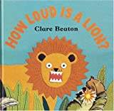 Beaton, Clare: How Loud Is a Lion?