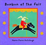 McCullough, Sharon Pierce: Bunbun at the Fair