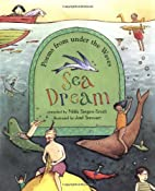 Sea dream : poems from under the waves by…