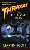 Scott, Martin: Thraxas and the Elvish Isles (Thraxas Novels)