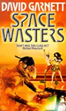 Space Wasters by David S. Garnett