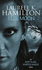 Blue Moon (Anita Blake Vampire Hunter) by…