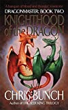 Bunch, Chris: Knighthood of the Dragon (Dragonmaster Trilogy, Book 2)