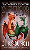Bunch, Chris: Knighthood of the Dragon (Dragonmaster)