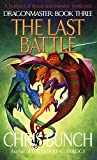 Bunch, Chris: The Last Battle (Dragonmaster)
