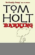 Barking by Tom Holt