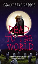 Dead to the world : a Sookie Stackhouse…
