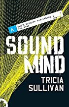 Sound Mind by Tricia Sullivan