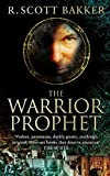 Bakker, R Scott: Warrior-Prophet