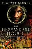 Bakker, R.Scott: The Thousandfold Thought (Prince of Nothing)