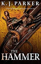 The Hammer by K. J. Parker