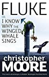 Moore, Christopher: Fluke or I know Why the Winged Whale Sings