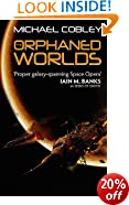 The Orphaned Worlds: Book Two of Humanity's Fire