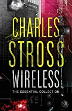 Wireless: The Essential Charles Stross by…