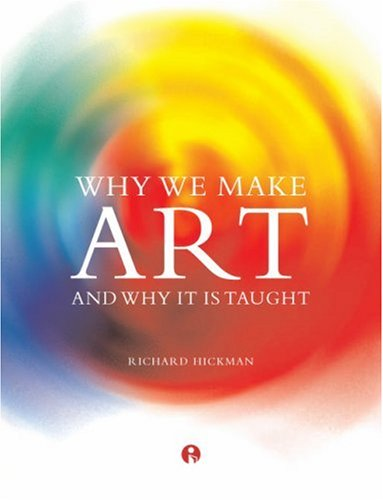 why-we-make-art-and-why-it-is-taught