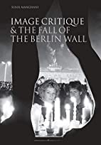 Image Critique and the Fall of the Berlin…