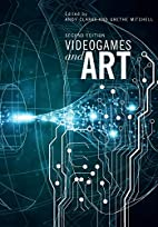 Videogames and Art: Second Edition by Andy…