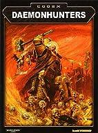 Warhammer 40,000 Codex : DAEMONHUNTERS by…