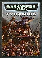 Warhammer 40,000 Codex: Tyranids 2004 by…