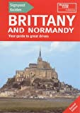 Rice, Christopher: Brittany and Normandy: Your Guide to Great Drives (Signpost Guides)