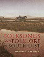 Folksongs and Folklore of South Uist by…