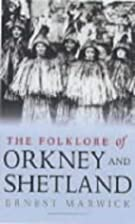 The Folklore of Orkney and Shetland by…