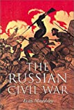 Mawdsley, Evan: The Russian Civil War