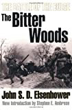 Eisenhower, John S. D.: The Bitter Woods: The Battle of the Bulge
