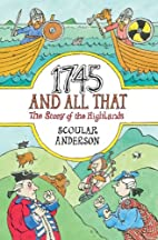 1745 and All That: The Story of the…