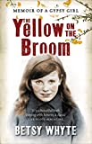 Whyte, Betsy: The Yellow on the Broom: The Early Days of a Traveller Woman