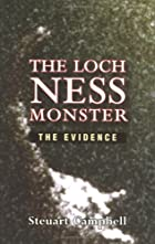 The Loch Ness Monster: The Evidence by…