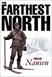 Nansen, Fridtjof: Farthest North : The Voyage and Exploration of the Fram 1893-96