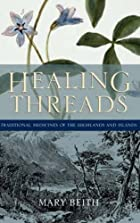 Healing Threads: Traditional Medicines of…