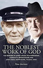 The Noblest Work of God: The Memoirs of…