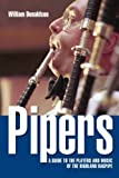 Donaldson, William: Pipers: A Guide to the Players And Music of the Highland Bagpipe