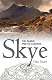 Swire, Otta: Skye: The Island & Its Legends