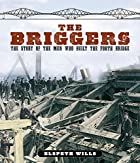 The Briggers: The Story of the Men Who Built…